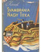 Svambránia nagy titka - Kasszil,Lev