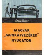 Magyar munkásvezérek nyugaton