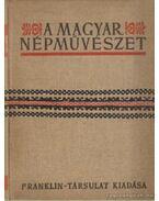 A Magyar népművészet II. - Erdély