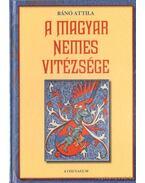 A magyar nemes vitézsége
