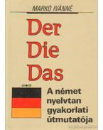 Der Die Das – A német nyelvtan gyakorlati útmutatója