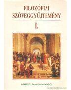 Filozófiai szöveggyűjtemény I.