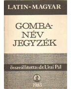 Latin-magyar gombanév jegyzék