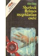 Sherlock Holmes megoldatlan esete