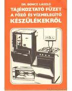 Tájékoztató füzet a főző és vízmelegítő készülékekről