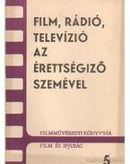 Film, rádió, televízió az érettségiző szemével