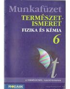 Természetismeret Munkafüzet 6. - Fizika és kémia