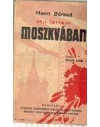 Mit láttam Moszkvában