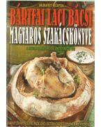 Bárfai Laci bácsi magyaros szakácskönyve