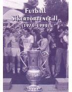 Futball Sikertörténet II. (1974-1994)