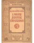 A magyar jezsuiták a XVI. században