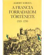 A francia forradalom története 1789-1799