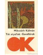 Tót atyafiak - Gavallérok