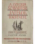 A Szegedi Szabadtéri Játékok története