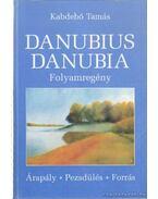 Danubius Danubia Folyamregény - Árapály, Pezsdülés, Forrás