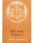 A 900 éves Tokaj jubileumi rendezvényei