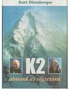 K2 álmunk és végzetünk