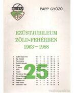 Ezüstjubileum zöld-fehérben 1963-1988
