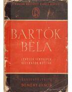 Bartók Béla (levelek, fényképek, kéziratok, kották)