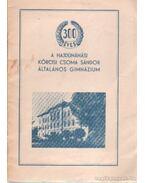 300 éves a hajdúnánási Kőrösi Csoma Sándor általános gimnázium