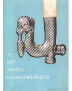 A két Kapoli faragóművészete