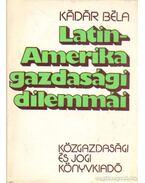 Latin-Amerika gazdasági dilemmái