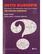 Into Europe - Prepare for modern English exams the writing handbook