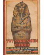 Tut-Ankh-Amen földjén