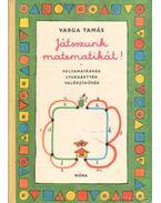 Játsszunk matematikát I-II. kötet
