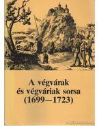 A végvárak és végváriak sorsa (1699-1723)