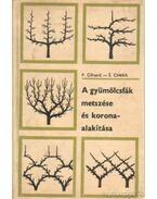 A gyümölcsfák metszése és koranaalakítása