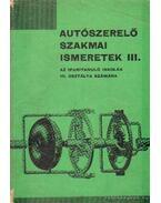 Autószerelő szakmai ismeretek III.
