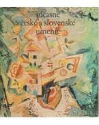 Súcasné ceské a slovenské umenie