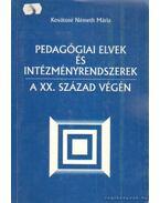 Pedagógiai elvek és intézményrendszerek a XX. század végén