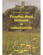 Zempléni, abaúji történetek és vadászhistóriák