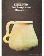 Szekszárd - Béri Balogh Ádám Múzeum III.