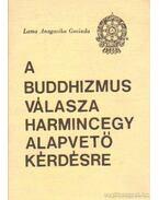 A buddhizmus válasza harmincegy alapvető kérdésre