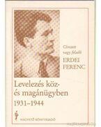 Levelezés köz- és magánügyben 1931-1944