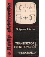 Tranzisztor elektroncső - reaktancia