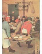 Bruegel varázslatai (dedikált)