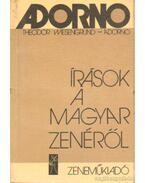 Írások a magyar zenéről - Adorno, Theodor W.