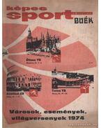 Képes Sport 1974. XXI. évfolyam (hiányzik a 43. szám)