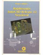 Rajzkészítés AutoCAD Release 12 verzióval