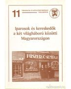 Iparosok és kereskedők a két világháború közötti Magyarországon