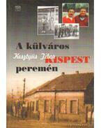 A külváros Kispest peremén