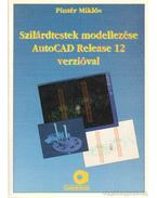 Szilárdtestek modellezése AutoCAD Release 12 verzióval