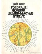 Földrajzi nevek Sumer-Magyar nyelve
