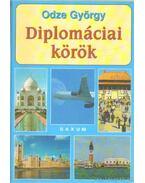 Diplomáciai körök - Odze György
