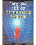 A magatartás, a lelki élet és az immunrendszer kölcsönhatásai