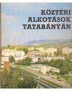 Köztéri alkotások Tatabányán